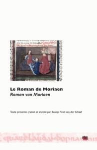 Baukje Finet-Van der Schaaf - Le roman de Moriaen - Edition bilingue français-néerlandais.