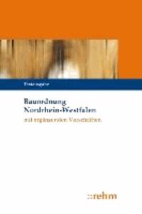Bauordnung Nordrhein-Westfalen mit ergänzenden Vorschriften.