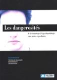 Michel Bénézech - Les dangerosités - De la criminologie à la psychopathologie, entre justice et psychiatrie.