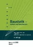 Baustatik - einfach und anschaulich - Baustatische Grundlagen, Faustformeln, Wind- und Schneelasten nach Eurocode Bauwerk-Basis-Bibliothek.