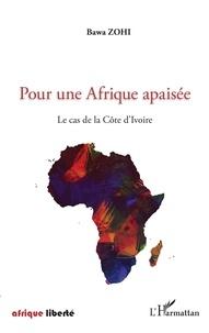 Bawa Zohi - Pour une Afrique apaisée - Le cas de la Côte d'Ivoire.