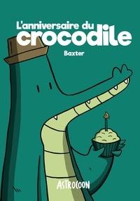 Baxter - L'anniversaire du crocodile.