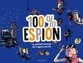 Bayard Jeunesse - 100 % espion - Le parfait manuel de l'agent secret.