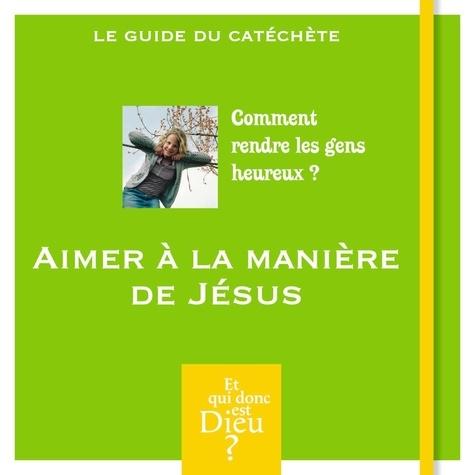Bayard Jeunesse - Aimer à la manière de Jésus.