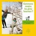 Bayard Jeunesse - Comment rendre les gens heureux ?.