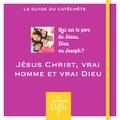 Bayard Jeunesse - Jésus Christ, vrai homme et vrai Dieu - Qui est le père de Jésus, Dieu ou Joseph ? Module A2 - Le Guide du catéchète.