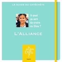 """Bayard - L'alliance - """"A quoi ça sert de croire en Dieu ?"""" Le guide du catéchète. 1 DVD"""
