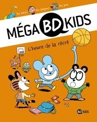 Bayard Presse - Méga BD Kids  : L'heure de la récré.