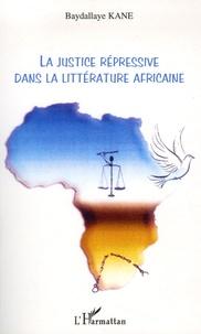 Baydallaye Kane - La justice répressive dans la littérature africaine.