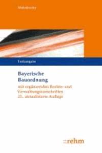 Bayerische Bauordnung - Textausgabe mit ergänzenden Rechts- und Verwaltungsvorschriften.