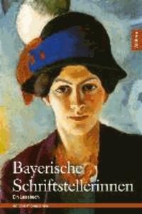 Bayerische Schriftstellerinnen - Ein Lesebuch.