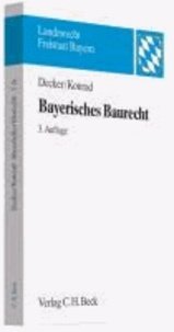 Bayerisches Baurecht - mit Bauplanungsrecht, Rechtsschutz sowie Raumordnungs- und Landesplanungsrecht.
