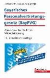 Bayerisches Personalvertretungsgesetz (BayPVG) - Kommentar für die Praxis. Mit Wahlordnung.