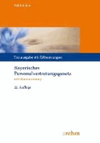 Bayerisches Personalvertretungsgesetz mit Wahlordnung - Textausgabe mit Erläuterungen zum BayPVG.