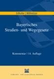 Bayerisches Straßen- und Wegegesetz.