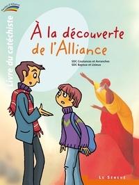 Bayeux et lisieux Ader et Coutances Ader - À la découverte de l'Alliance - livre du catéchiste - 1 - Collection Paroles d'Alliance.