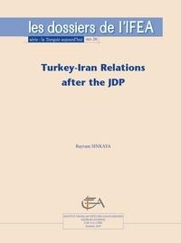 Bayram Sinkaya - Turkey-Iran Relations after the JDP.