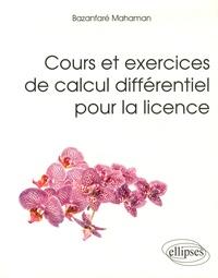 Cours et exercices de calcul différentiel pour la licence - Bazanfaré Mahaman pdf epub