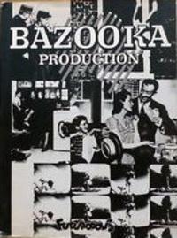 Bazooka - Bazooka production.