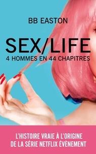 BB Easton - Sex/Life - 4 hommes en 44 chapitres.