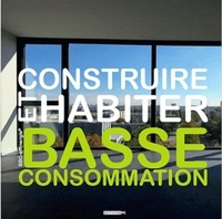 Construire et habiter basse consommation.pdf