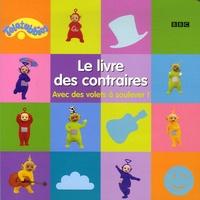 BBC - Le livre des contraires - Avec des volets à soulever !.
