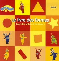BBC - Le livre des formes - Avec des volets à soulever !.