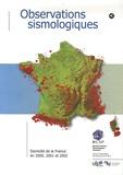 BCSF - Observations sismologiques - Sismicité de la France en 2000, 2001 et 2002. 1 Cédérom