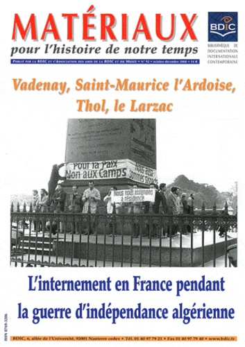 Sylvie Thénault - Matériaux pour l'histoire de notre temps N° 92, Octobre-décem : L'internement en France pendant la guerre d'indépendance algérienne.