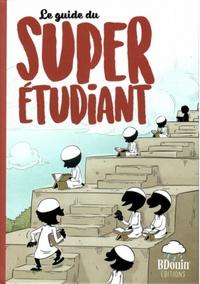 Bdouin - Le guide du super étudiant.