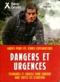 Bear Grylls - Dangers et urgences.