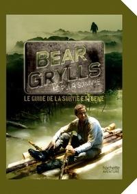 Bear Grylls - Guide de survie de Bear Grylls.