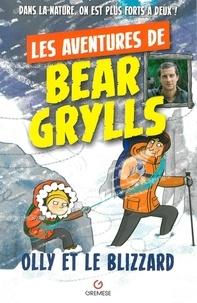 Bear Grylls - Les aventures de Bear Grylls  : Olly et le blizzard.