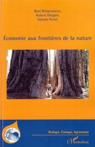 Beat Bürgenmeier et Hubert Greppin - Economie aux frontières de la nature.