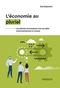 Beat Bürgenmeier - L'économie au pluriel - Les théories économiques face aux défis environnementaux et sociaux.