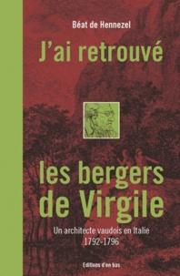 Béat de Hennezel - J'ai retrouvé les bergers de Virgile - Un architecte vaudois en Italie (1792-1796). 1 Cédérom