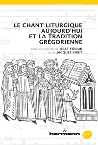 Beat Föllmi et Jacques Viret - Le chant liturgique aujourd'hui et la tradition grégorienne.