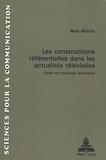 Beat Münch - Les constructions referentielles dans les actualites televisées essai de typologie discursive.