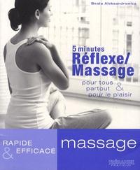 Beata Aleksandrowicz - 5 minutes Réflexe/Massage - Pour tous, partout et pour le plaisir.