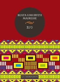 Beata Umubyeyi Mairesse - Ejo.