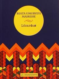 Beata Umubyeyi Mairesse - Lézardes.