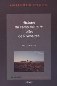 Beate Husser - Histoire du camp militaire Joffre de Rivesaltes.