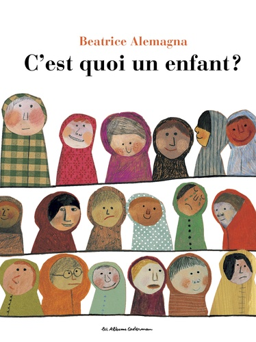 Beatrice Alemagna - C'est quoi un enfant ?.