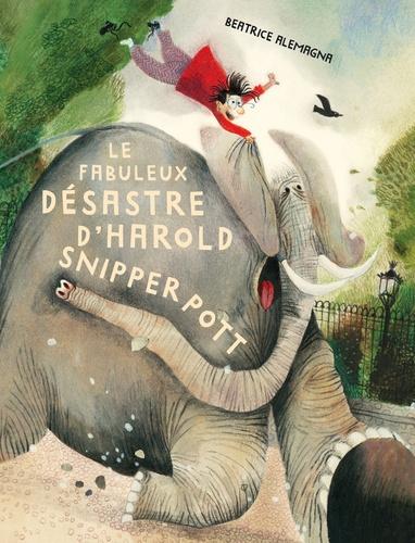 Beatrice Alemagna - Le fabuleux désastre d'Harold Snipperpott.