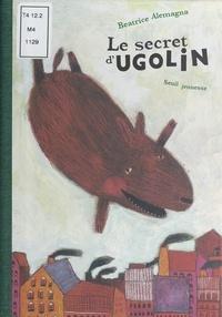 Beatrice Alemagna - Le secret d'Ugolin.