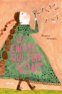 Beatrice Alemagna - Les choses qui s'en vont.