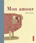 Beatrice Alemagna - Mon amour.