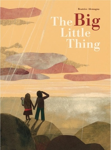 Beatrice Alemagna - The Big Little Thing.