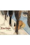 Beatrice Alemagna - Un lion à Paris.