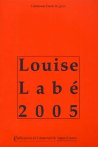 Béatrice Alonso et Eliane Viennot - Louise Labé 2005.